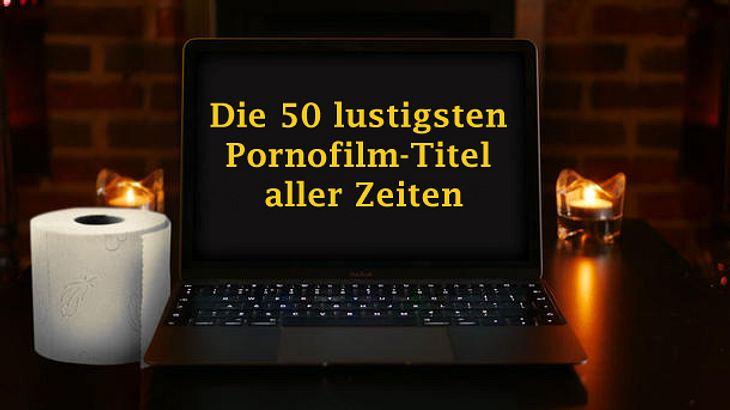 Die 50 lustigsten Pornofilm-Titel aller Zeiten